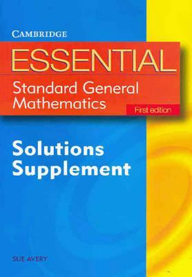 Essential Standard General Maths First Edition Solution Supplement Sue Avery