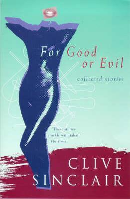 For Good or Evil  by  Clive Sinclair
