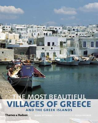Most Beautiful Villages of Greece and the Greek Islands  by  Mark Ottaway