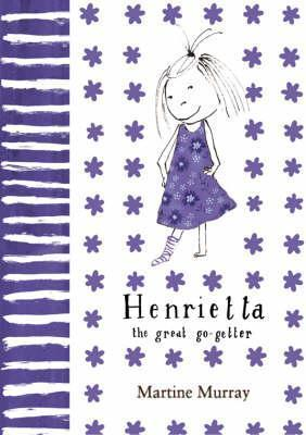 Henrietta the Great Go-Getter  by  Martine Murray