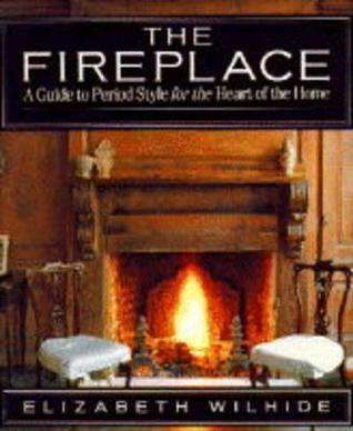 The Fireplace Elizabeth Wilhide