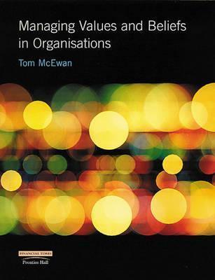 Managing Values And Beliefs In Organisations  by  Tom McEwan