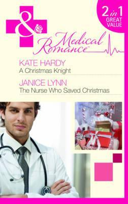 A Christmas Knight AND The Nurse Who Saved Christmas Kate Hardy