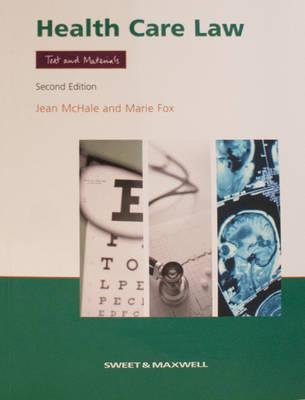 Health Care Law: Text and Materials  by  Jean V. (Jean Vanessa) McHale