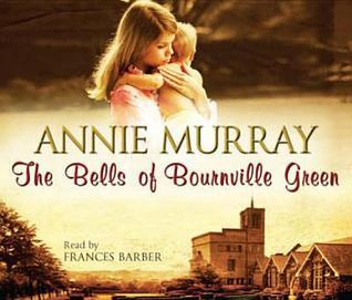The Bells of Bournville Green. Annie Murray Annie Murray