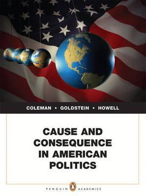 Cause and Consequence in American Politics Plus Mypoliscilab -- Access Card Package with Etext -- Access Card Package John J. Coleman