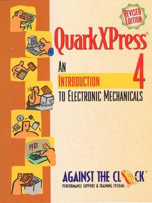 Adobe QuarkXPress 4: An Introduction to Digital Mechanicals  by  Against the Clock