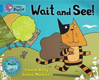 Wait and See! Louisa Kelly