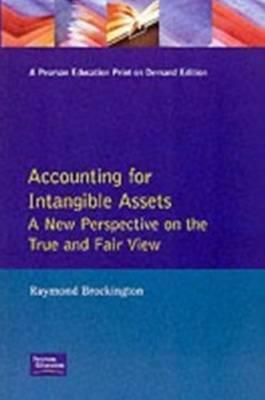 Accounting For Intangible Assets: A New Perspective On The True And Fair View Raymond Brockington