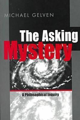 Asking Mystery - Ppr.  by  Michael Gelven
