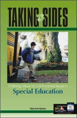 Taking Sides Special Education: Clashing Views on Controversial Issues in Special Education  by  Mary Ann Byrnes