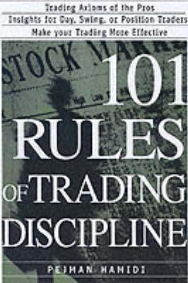 101 Rules of Trading Discipline  by  Pejman J. Hamidi