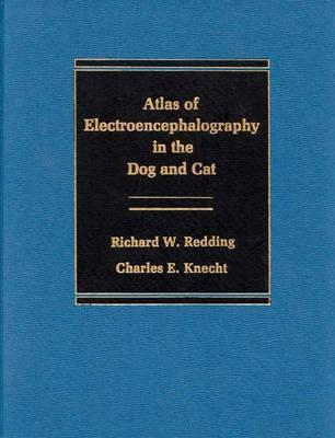 Atlas Of Electroencephalography In The Dog And Cat Richard W. Redding