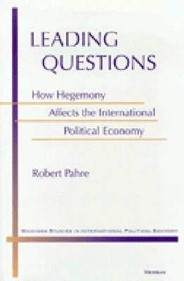 Leading Questions: How Hegemony Affects the International Political Economy  by  Robert David Pahre