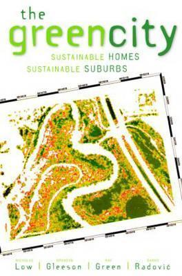 The Green City: Sustainable Homes, Sustainable Suburbs  by  Nicholas Low