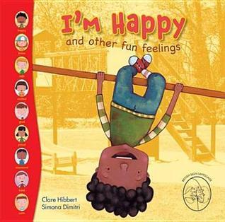 Im Happy and Other Fun Feelings  by  Clare Hibbert