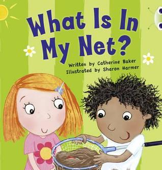 What Is in My Net? Catherine Baker