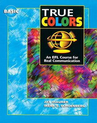 True Colors Basic: An ESL Course for Communication  by  Jay Maurer