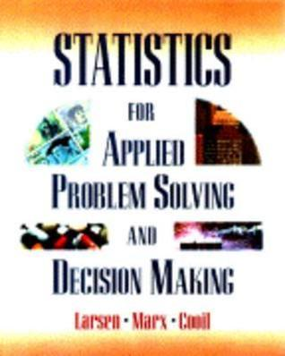 Statistics for Applied Problem Solving and Decision Making  by  Richard J. Larsen