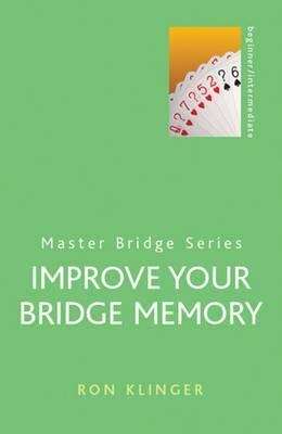 Improve Your Bridge Memory Ron Klinger