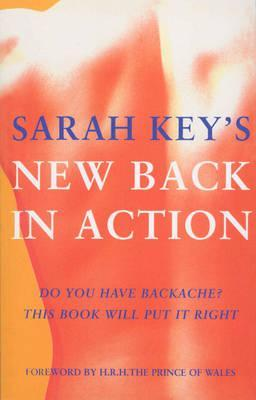 Back In Action: Do You Have Backache? This Book Will Put It Right  by  Sarah Key
