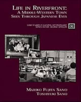 Life in Riverfront: A Middle Western Town Seen Through Japanese Eyes  by  Mariko Fujita