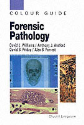 Forensic Pathology: Colour Guide  by  David J.  Williams