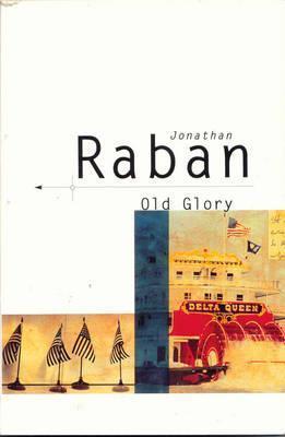 Old Glory Jonathan Raban