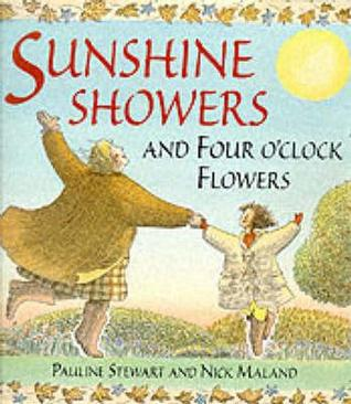 Sunshine Showers And 4 OClock Flowers  by  Pauline Stewart