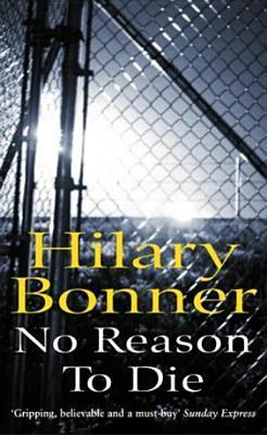 No Reason To Die Hilary Bonner