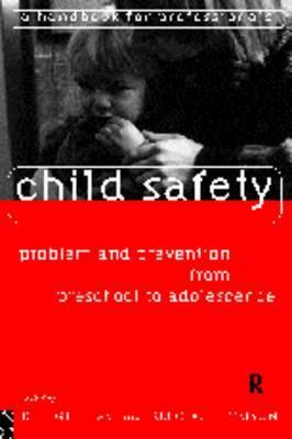Child Safety from Preschool to Adolescence  by  Bill Gilham