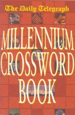 Daily Telegraph Millennium Crossword Book  by  Telegraph Group Limited