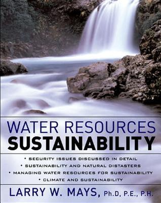 Water Resources Sustainability  by  Larry W. Mays