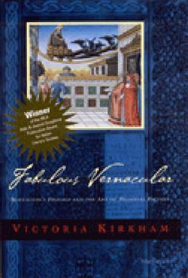 Fabulous Vernacular: Boccaccios Filocolo and the Art of Medieval Fiction  by  Victoria Kirkham