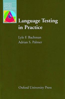 Interfaces Between Second Language Acquisition and Language Testing Research  by  Lyle F. Bachman