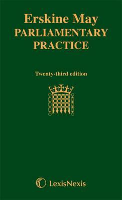 Erskine Mays Treatise On The Law, Privileges, Proceedings And Usage Of Parliament Thomas May