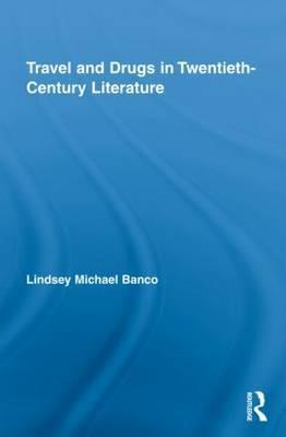 Travel and Drugs in Twentieth-Century Literature Banco Lindsey