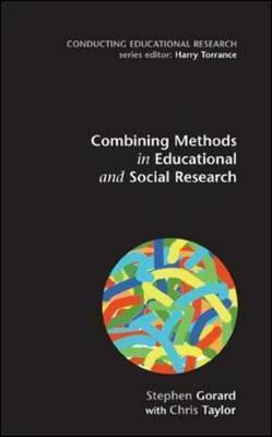 Combining Methods in Educational and Social Research  by  Stephen Gorard