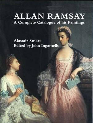 Allan Ramsay: A Complete Catalogue of His Paintings  by  Alastair Smart