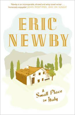 A Small Place in Italy Eric Newby