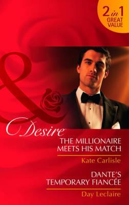 The Millionaire Meets His Match & Dantes Temporary Fiancee  by  Kate Carlisle
