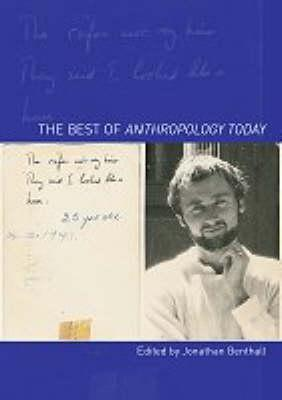 The Best of Anthropology Today  by  J. Benthall