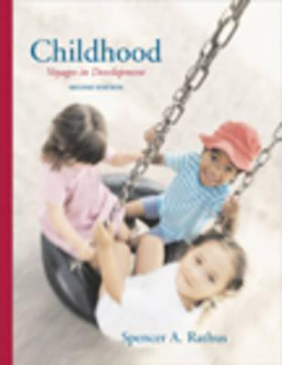 Childhood: Voyages In Development  by  Spencer A. Rathus