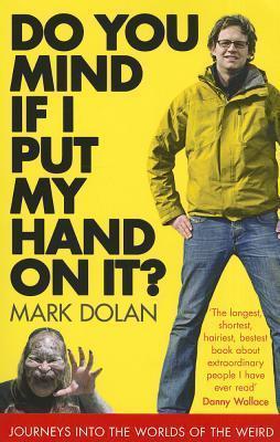Do You Mind If I Put My Hand On It ? Mark Dolan