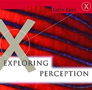 Exploring Perception: A Cd-Rom for Macintosh and Microsoft Windows Colin Ryan
