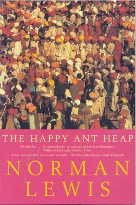 The Happy Ant Heap  by  Norman Lewis
