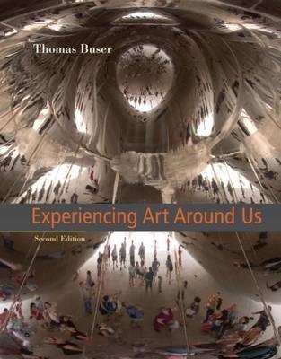 Art Experience to accompany Experiencing Art Around Us Thomas Buser