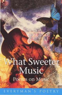 What Sweeter Music: Poems on Music Douglas Brookes-Davies