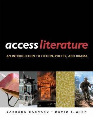 Access Literature: An Introduction to Fiction, Poetry and Drama  by  Barbara A. Barnard