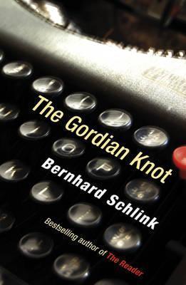 The Gordian Knot. Bernhard Schlink by Bernhard Schlink